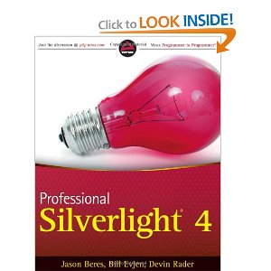 My Latest Book Was Just Released From Wrox Professional Silverlight 4 This A Fun To Do As Is Great Technology And Will Be One Of