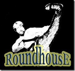 RoundhousE - Kick It!